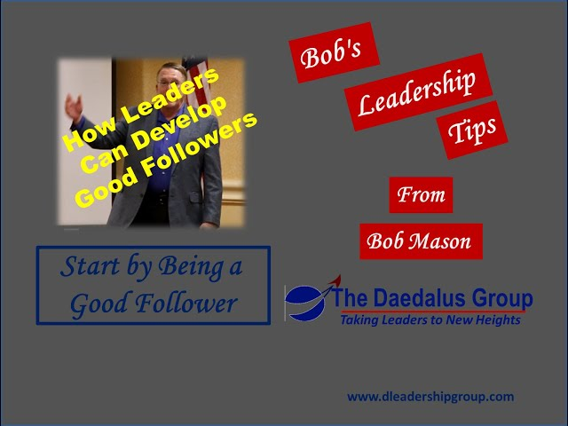 How Leaders Can Develop Good Followers
