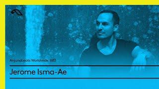 Anjunabeats Worldwide 683 with Jerome Isma-Ae