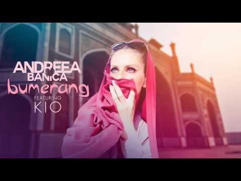Andreea Banica feat. Kio - Bumerang (Single)
