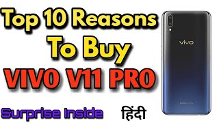 Vivo V11 Pro | Top 10 Reasons to Buy Vivo V11 Pro | Suprise in Video