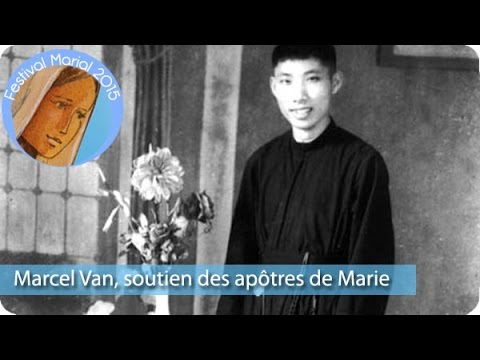 Marcel Van, soutien des apôtres de  Marie