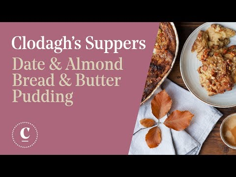 Clodagh's Summer Suppers | Date and Almond Bread and Butter Pudding