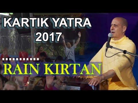 KARTIK YATRA 2017 | RAIN KIRTAN | MAYAPUR new