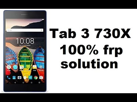 Lenovo tab3 7 / tb3-730x frp unlock ANDROID 6 0 100% Solution