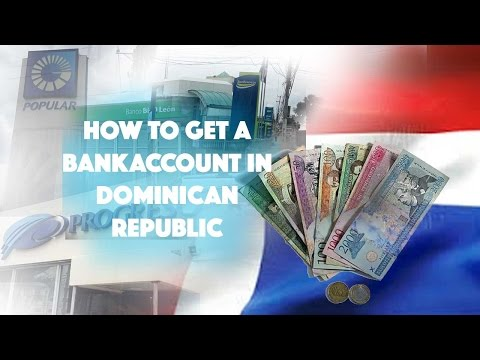 GETTING A FORIEGN BANK ACCOUNT IN DOMINICAN REPUBLIC