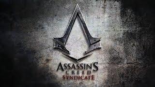 Assassin's Creed Syndicate - Фильм (весь сюжет, русская озвучка)