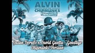 Jason Derulo X David Guetta Goodbye Chipmunks Version.mp3
