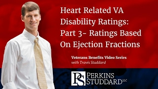 Heart Related VA Disability Ratings Based On Ejection Fractions From Echocardiograms