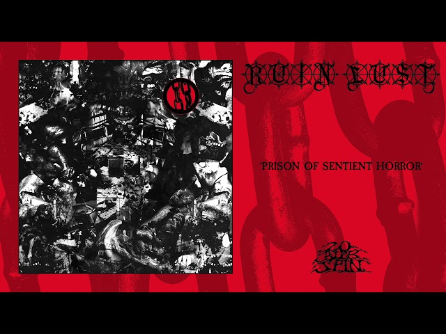 RUIN LUST - Prison Of Sentient Horror (From 'Choir Of Babel' LP, 2020)