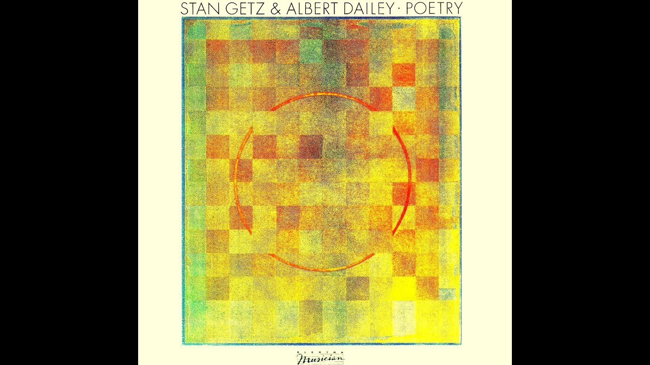 Stan Getz & Albert Dailey - Spring Can Really Hang You Up The Most
