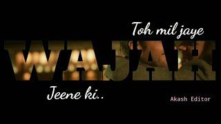 Wajah Rahul Jain New Whatsapp Status || New Heart Touching Status || Akash Editor