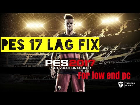 [PES 2017] HOW TO FIX LAG FOR LOW END PC   BEST SOLUTION  
