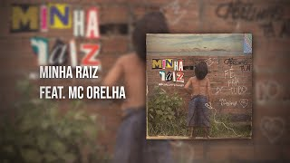 MC Cabelinho - Minha Raiz Feat. Mc Orelha