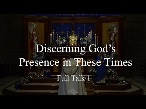 Discerning The Presence of God in These Times FULL TALK 1 with Father Dan Leary
