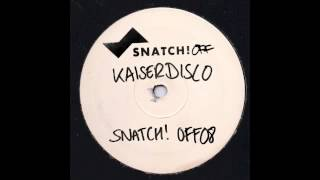 Kaiserdisco - Alkaline (Original Mix) [Snatch! OFF]