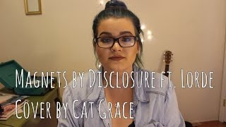 Magnets // Disclosure ft. Lorde (Cover) mp3