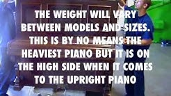 Piano movers moving heavy upright Piano. How much does the piano weigh?