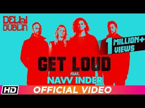 Get Loud | Delhi 2 Dublin | Navv Inder | Latest Indipop Song 2018