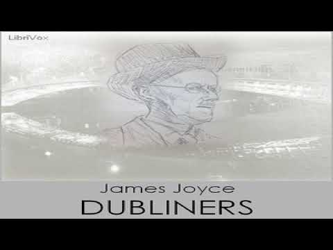 Dubliners (Version 2) | James Joyce | General Fiction, Satire, Short Stories | Sound Book | 4/4