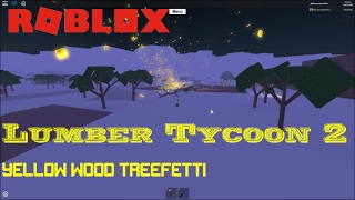 Roblox: Lumber Tycoon 2: YELLOW WOOD TREEFETTI