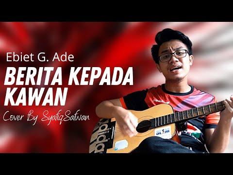 Ebiet G. Ade- Berita Kepada Kawan Cover By SyafiqSafwan With Lyric