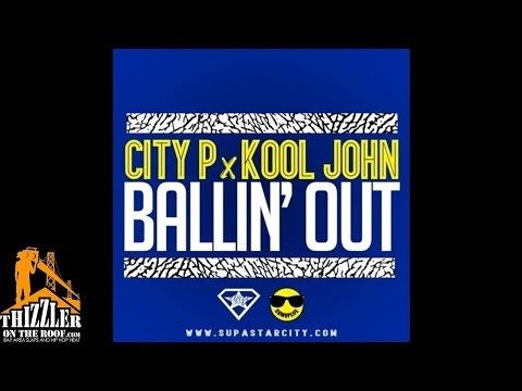 City P. aka SupaStar City ft. Kool John - Ballin' Out [Prod. GreedyBoyFred] [Thizzler.com]