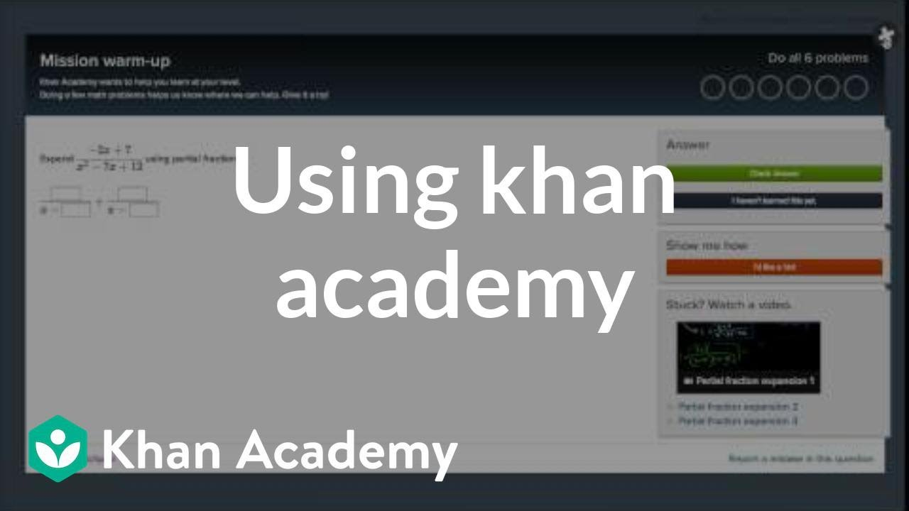 Khan Academy Using Khan Academy Video Khan Academy
