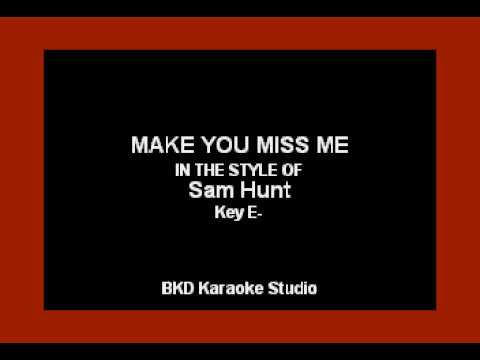 Make You Miss Me (In The Style Of Sam Hunt) (Karaoke With Lyrics)