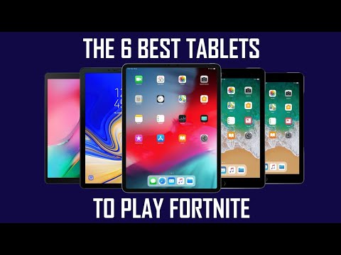 THE 6 BEST TABLETS TO PLAY FORTNITE [July 2019] | BTI