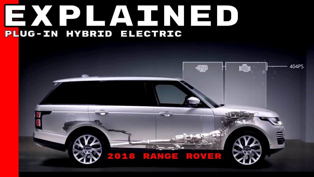 2018 Range Rover Phev Plug In Hybrid Electric Explained