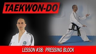 Pressing Block - Taekwon-Do Lesson #38