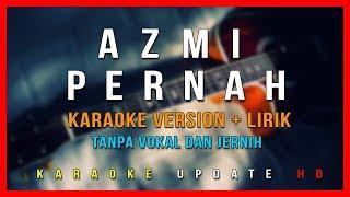 Download lagu AZMI - PERNAH (Karaoke Version + Lirik Tanpa Vokal) | Karaoke Update HD