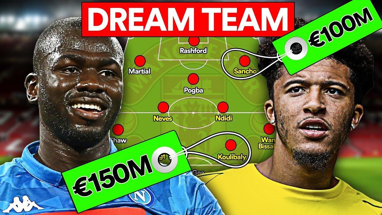 Man Utd Dream Team 2019 20 Transfers Signings Youtube