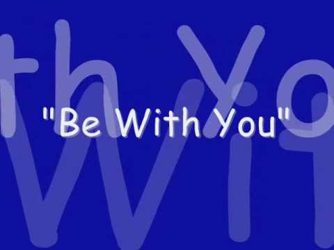 """Be With You"""