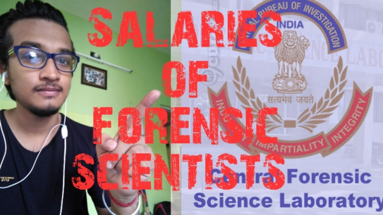 Forensic Science Salaries Of Forensic Scientists In India Youtube