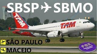 [FSX] [IVAO] VOO COMPLETO TAM (AIRBUS A319) | São Paulo ✈ Maceio