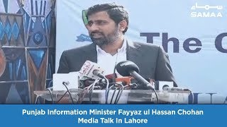 Punjab Information Minister Fayyaz ul Hassan Chohan Media Talk In Lahore | SAMAA TV