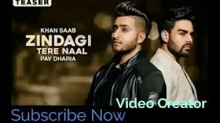 Zindagi Tere Naal - Khan Saab & Pav Dharia | Latest Punjabi Songs | by video creator