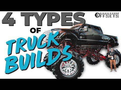 4 types of Truck Builds