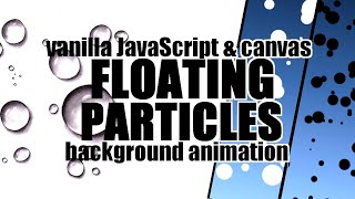 HTML Canvas & Vanilla JavaScript Animation Series 1 - Floating Particles Effect