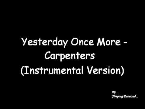 Carpenters - Yesterday Once More (Instrumental)