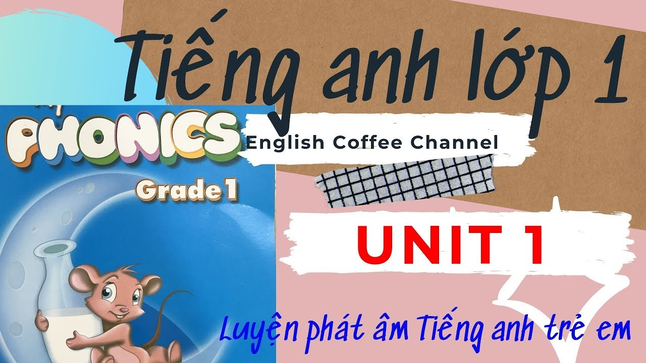 Tiếng anh lớp 1 | My phonics grade 1 Unit 1 | English Coffee