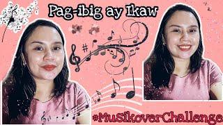 MusikoverChallenge|Pag-ibig ay Ikaw |Musiko || Musikover by: Ka Issa