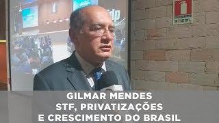 Gilmar Mendes - STF, privatizações e crescimento do Brasil