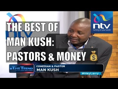 #theTrend: Comedian, Pastor and business man - Man Kush