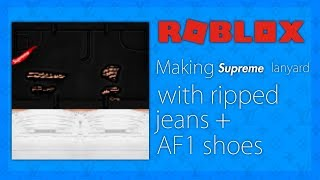 ROBLOX-Making SUPREME lanyard with jeans and AF1 shoes