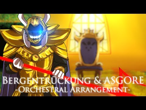 【Undertale】 Bergentrückung & ASGORE (Orchestral Arrange)