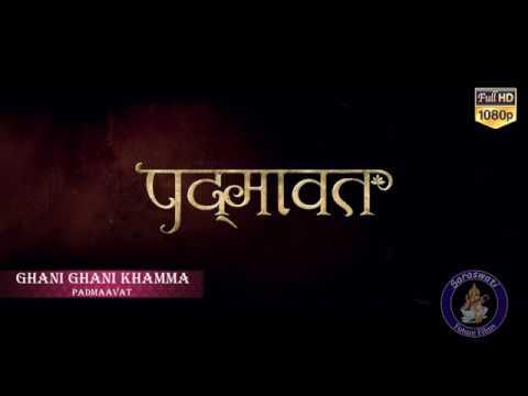 Padmaavat : Ghani Ghani Khamma Full Audio Song - Background Music - On Saraswati Future Films