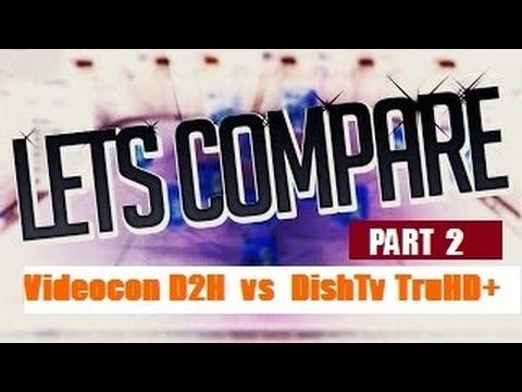 DTH Comparison Part - 2 - Videocon D2H HD vs DishTV TruHD+ Let's Compare - India - 2016 4K UHD U