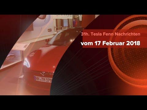31h. Tesla Fenn Nachrichten vom 17 Februar 2018
